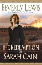 Redemption of Sarah Cain, The ebook by Beverly Lewis
