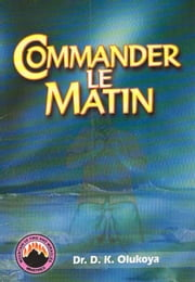 Commander Le Matin ebook by Dr. D. K. Olukoya
