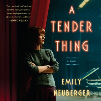 A Tender Thing audiobook by Emily Neuberger
