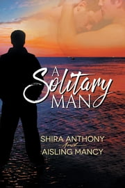 A Solitary Man ebook by Shira Anthony, Aisling Mancy