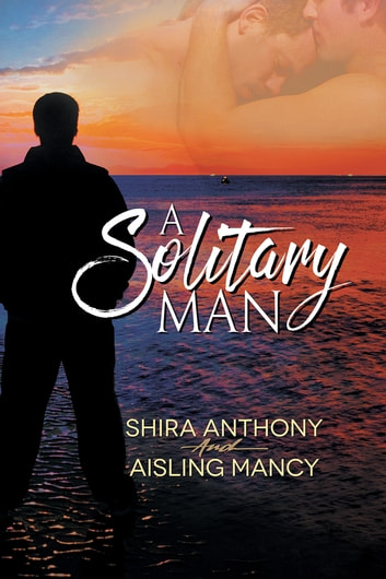 A Solitary Man ebook by Shira Anthony,Aisling Mancy