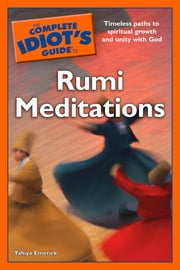 The Complete Idiot's Guide to Rumi Meditations ebook by Yahiya Emerick