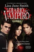 Il diario del vampiro. La furia eBook by Lisa Jane Smith