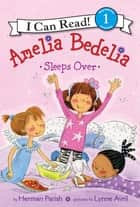 Amelia Bedelia Sleeps Over ebook by Herman Parish, Lynne Avril