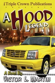 A Hood Legend ebook by Victor Martin