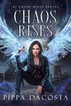 Chaos Rises - A Veil World Urban Fantasy ebook by Pippa DaCosta