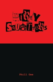 Dirty Squatters ebook by Phill Gee