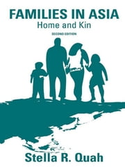 Families in Asia - Home and Kin ebook by Stella Quah
