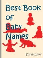 Best Book of Baby Names ebook by Susan Lloyd