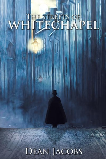 The Streets of Whitechapel ebook by Dean Jacobs