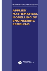 Applied Mathematical Modelling of Engineering Problems ebook by Natali Hritonenko,Yuri Yatsenko