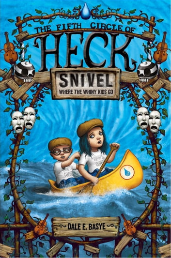 Snivel: The Fifth Circle of Heck ebook by Dale E. Basye