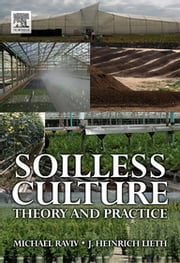 Soilless Culture: Theory and Practice ebook by Michael Raviv