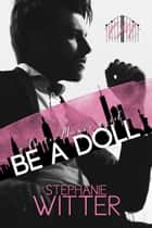 Be A Doll: a Carter Manor novel ebook by Stephanie Witter