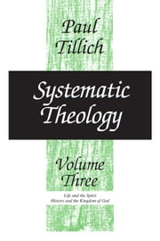 Systematic Theology, Volume 3 ebook by Paul Tillich