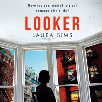 Looker - 'A slim novel that has maximum drama' audiobook by Laura Sims