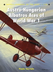 Austro-Hungarian Albatros Aces of World War 1 ebook by Paolo Varriale,Harry Dempsey