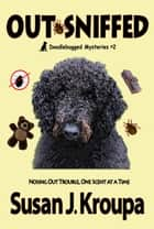 Out-Sniffed ebook by Susan J Kroupa