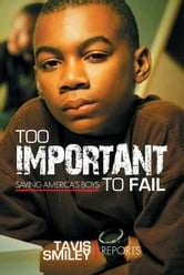 Too Important to Fail ebook by Tavis Smiley Reports