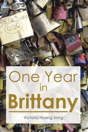 One Year in Brittany ebook by Victoria Huang Song
