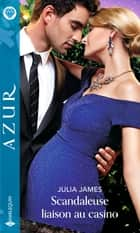 Scandaleuse liaison au casino ebook by Julia James