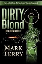 DIRTY BLOND ebook by Mark Terry