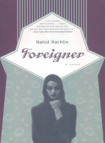 Foreigner: A Novel ebook by Nahid Rachlin