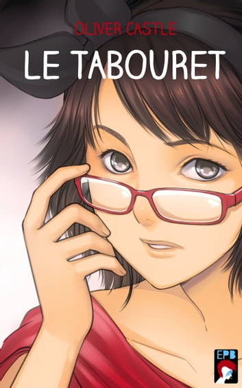 Le Tabouret ebook by Oliver Castle