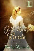 Gold Rush Bride ebook by