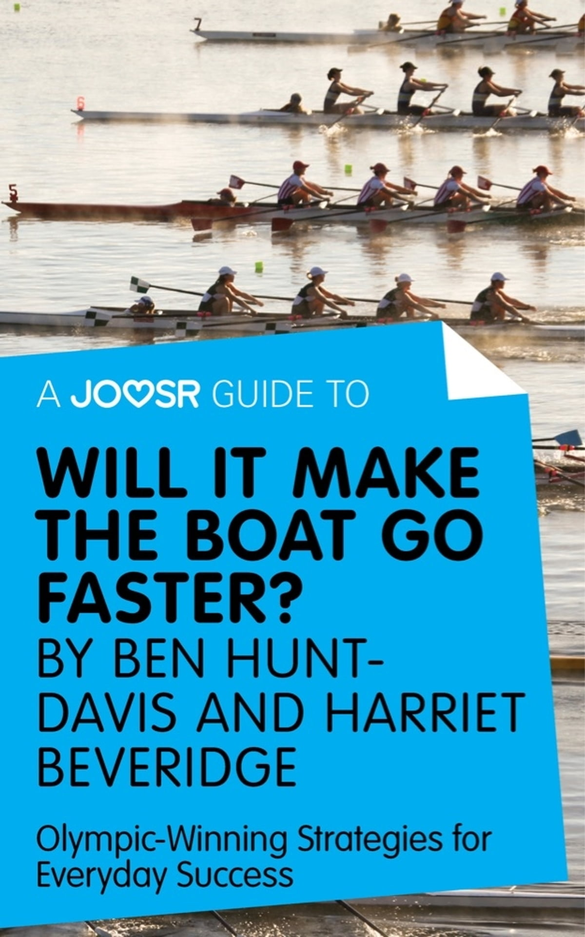 Will It Make the Boat Go Faster? by Ben Hunt-Davis and Harriet Beveridge:  Olympic-Winning Strategies for Everyday Success eBook by Joosr -  9781785673962 ...