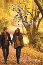 One Last Chance! ebook by Sandi Lorraine