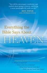 Everything the Bible Says About Heaven ebook by Linda Washington,Kyle Duncan,Andy McQuire