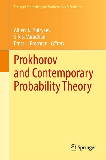 Prokhorov and Contemporary Probability Theory - In Honor of Yuri V. Prokhorov ebook by