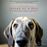 Inside of a Dog - What Dogs See, Smell, and Know audiobook by Alexandra Horowitz