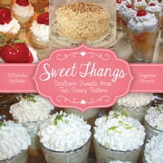 Sweet Thangs: Southern Sweets from Two Sassy Sisters ebook by Ann Everett