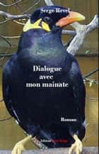 Dialogue avec mon mainate - Roman psychologique eBook by Serge Revel