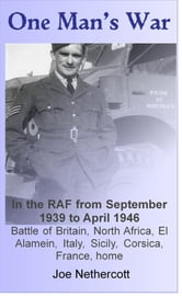One Man's War: the RAF from 1939-46 ebook by Joe Nethercott