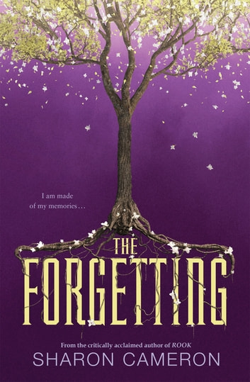 The Forgetting ebook by Sharon Cameron