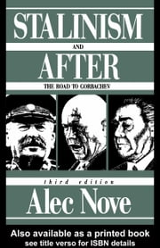 Stalinism and After: The Road to Gorbachev ebook by Nove, Alec