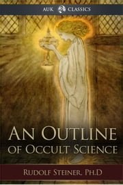 An Outline of Occult Science ebook by Rudolf Rudolf