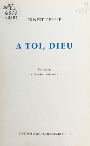 À toi, Dieu ebook by Ernest Ferrie