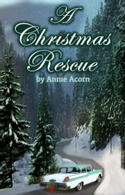 A Christmas Rescue ebook by Annie Acorn