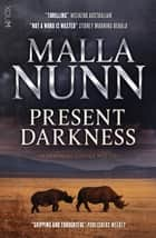 Present Darkness ebook by Malla Nunn