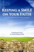 Keeping a Smile on Your Faith ebook by Dudley Rutherford