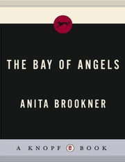 The Bay of Angels - A Novel ebook by Anita Brookner