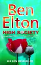 High Society ebook by Ben Elton