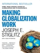 Making Globalization Work ebook by Joseph E. Stiglitz