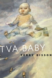 TVA Baby - A Tor.Com Original ebook by Terry Bisson
