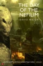 The Day of the Nefilim ebook by David Major