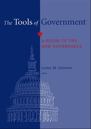 The Tools of Government - A Guide to the New Governance ebook by Lester M. Salamon